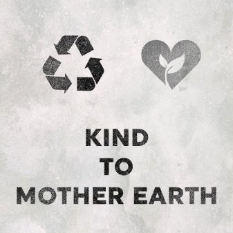 Kind to Mother Earth